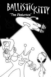 Ballistic Kitty: The Abduction mini-comic cover